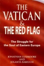 The Vatican and the Red Flag: The Struggle for the Soul of Eastern Europe - Jonathan Luxmoore, Jolanta Babiuch, Jolante Baboiuch