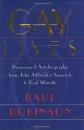 Gay Lives: Homosexual Autobiography from John Addington Symonds to Paul Monette - P Robinson