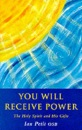 You Will Receive Power: Holy Spirit and His Gifts