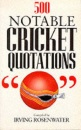 500 Notable Cricket Quotations