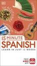 15 Minute Spanish: Learn in Just 12 Weeks (Eyewitness Travel 15-Minute)