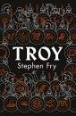 Troy: Our Greatest Story Retold (Stephen Fry's Greek Myths)