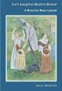 Eve's Daughter/Modern Woman: A Mural by Mary Cassatt - Sally Webster