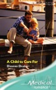 A Child to Care for (Medical Romance)