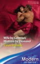 Wife by Contract, Mistress by Demand (Modern Romance)