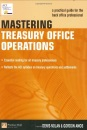 Mastering Treasury Office Operations: A Practical Guide for the Back Office Operation
