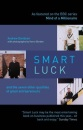 Smart Luck: The Seven Other Qualities of Great Entrepreneurs