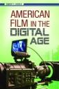 American Film in the Digital Age (New Directions in Media) - Robert Sickels