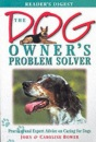 The Dog Owner's Problem Solver: Practical and Expert Advice on Caring for Dogs (Problem Solvers)