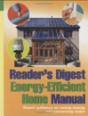 Reader's Digest Energy-Efficient Home Manual: Expert Guidance on Saving Energy and Conserving Water