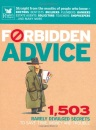 Forbidden Advice: 1, 503 Rarely Divulged Secrets to Save Time, Money and Trouble (Readers Digest)