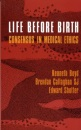 Life Before Birth: Search for Consensus on Abortion and the Treatment of Infertility