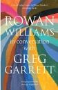 Rowan Williams in Conversation: with Greg Garrett