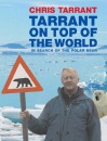 Tarrant on Top of the World: In Search of the Polar Bear