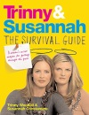 Trinny & Susannah The Survival Guide: A Woman's Secret Weapon For Getting Through The Year