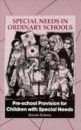 Pre-school Provision for Children with Special Needs (Special needs in ordinary schools series)