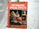 Photographic Special Effects (Cassell Camera Wise Guides)