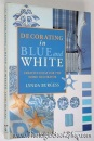 Decorating in Blue and White: Creative Ideas for the Home Decorator (Colour in detail)