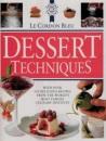 Le Cordon Bleu Dessert Techniques (Le Cordon Bleu)
