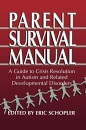 Parent Survival Manual: A Guide to Crisis Resolution in Autism and Related Developmental Disorders - Eric Schopler