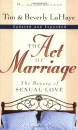 The Act of Marriage: The Beauty of Sexual Love - Tim F. LaHaye, Beverly LaHaye