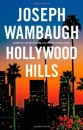 Hollywood Hills - Joseph Wambaugh