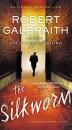 The Silkworm (Cormoran Strike Novels)