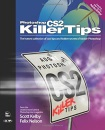 Photoshop CS2 Killer Tips: The hottest collection of cool tips and hidden secrels of Adobe Photoshop
