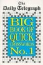 Daily Telegraph Big Book of Quick Crosswords: No.1
