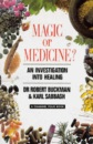 Magic or Medicine?: Investigation into Healing