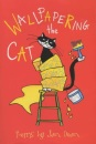 Wallpapering the Cat (Hungry for Poetry 2003)
