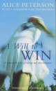 A Will to Win: A Remarkable Story of Courage and Determination