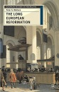 The Long European Reformation: Religion, Political Conflict and the Search for Conformity, 1350-1750 (European History in Perspective)