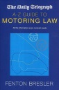 The Daily Telegraph A-Z Guide to Motoring Law