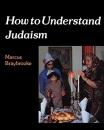 How to Understand Judaism