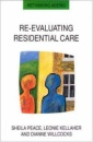 Re-evaluating Residential Care (Rethinking Ageing)