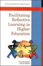 Facilitating Reflective Learning in Higher Education (Society for Research into Higher Education)