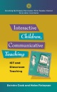 Interactive Children, Communicative Teaching: ICT and Classroom Teaching (Enriching the Primary Curriculum - Child, Teacher, Context) - Cook