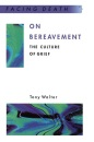 On Bereavement: The Culture of Grief (Facing Death) - Walter