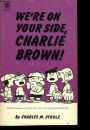 We're on Your Side, Charlie Brown! (Coronet Books)