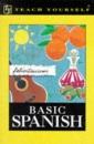 Basic Spanish (Teach Yourself)