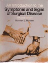 An Introduction to the Symptoms and Signs of Surgical Disease (A Hodder Arnold Publication)