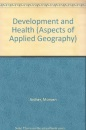 Development and Health (Aspects of Applied Geography)
