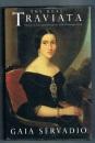 The Real Traviata: Biography of Giuseppina Strepponi, Wife of Giuseppe Verdi (A John Curtis book) - Gaia Servadio