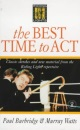 The Best Time to Act
