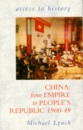 China: From Empire to People's Republic, 1900-49 (Access to History)