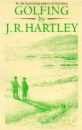 Golfing by J.R. Hartley