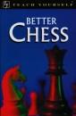 Better Chess (Teach Yourself)