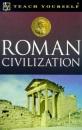 Roman Civilization (Teach Yourself Educational)