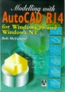 Modelling with AutoCAD Release 14: For Windows 95 and Windows NT